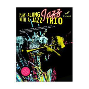 Play-Along Jazz With A Jazz Trio: Trumpet