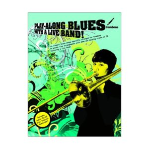 Play-Along Blues With A Live Band: Trombone