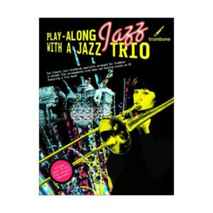 Play-Along Jazz With A Jazz Trio: Trombone