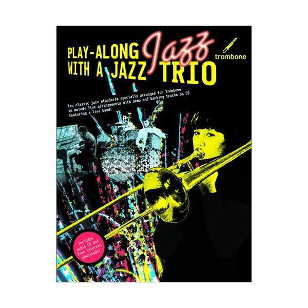 Play-Along Jazz With A Jazz Trio: Trombone
