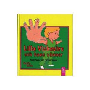 Lilla Vickevire och hans vänner | Rosén, Gunlög