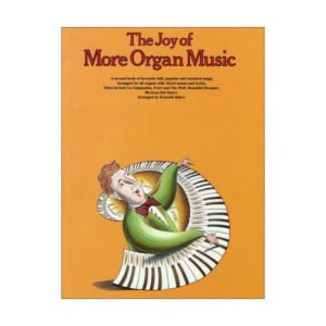 The Joy Of More Organ Music