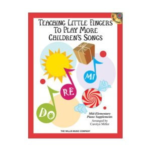 Teaching Little Fingers To Play More Children's Songs