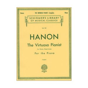 Hanon - The Virtuoso Pianist In Sixty Exercises For The Piano