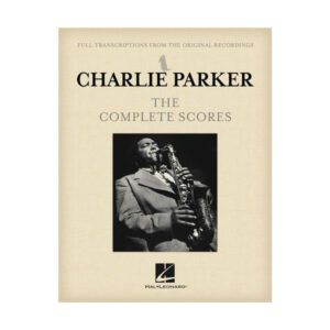 Charlie Parker - The Complete Scores